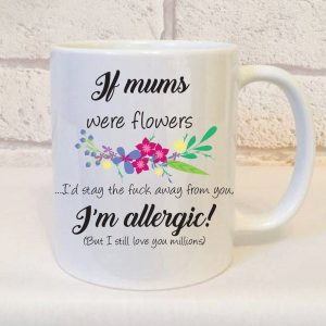 if mums were flowers sweary mug by Beautifully Obscene