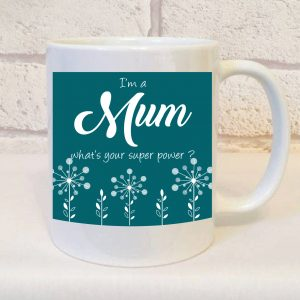 I'm a mum what's your super power mug by Beautifully Obscene