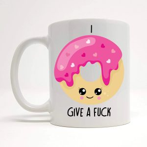 i really donut give a fuck mug