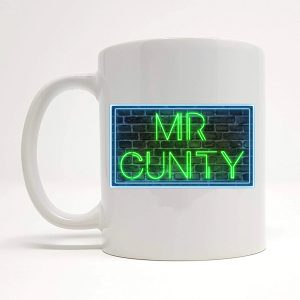 mr cunty novelty mug by Beautifully Obscene