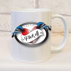 you need to just fuck off mug by Beautifully Obscene