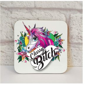 classy bitch unicorn coaster by Beautifully Obscene
