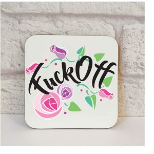 Fuck Off Coaster gift By Beautifully Obscene