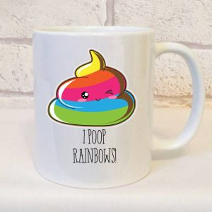 I poop Rainbows Mug By Beautifully Obscene