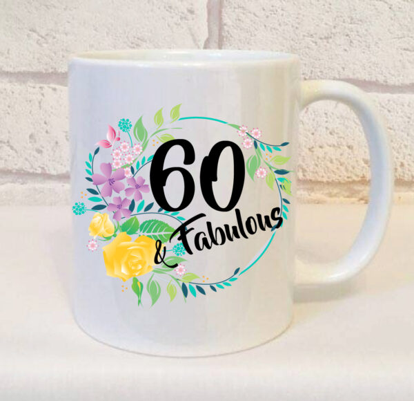 60 and fabulous birthday mug by Beautifully Obscene