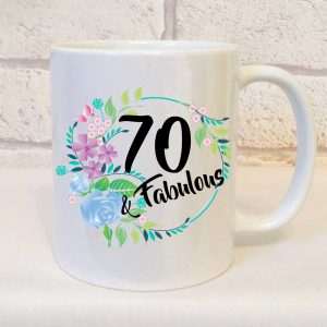 70 and fabulous birthday mug by Beautifully Obscene