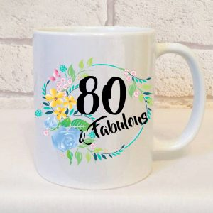 80 and fabulous birthday mug by Beautifully Obscene