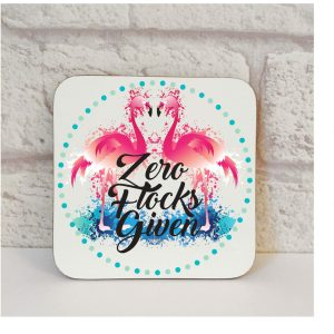 no flocks given flamingo coaster by Beautifully Obscene