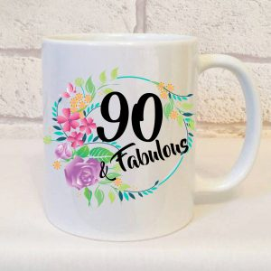90 and fabulous birthday mug by Beautifully Obscene