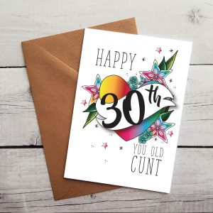 Insulting 30th Birthday Card Happy You Old Cunt
