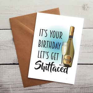 lets get shitfaced birthday card by Beautifully Obscene