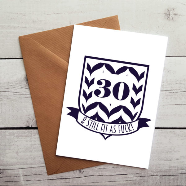 Hilarious 30th Birthday Card 30 Still Fit As Fuck Occasion Card