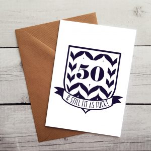 Hilarious 50th Birthday Card 50 Still Fit As Fuck Occasion