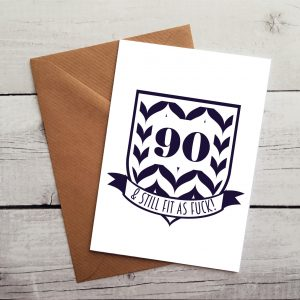 Hilarious 90th Birthday Card 90 Still Fit As Fuck Occasion