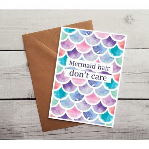 mermaid hair don't care occasion card by Beautifully Obscene