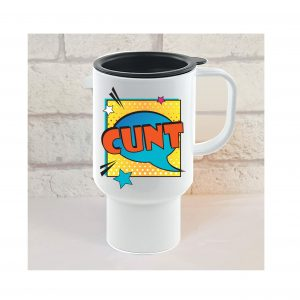 cunt travel mug by Beautifully Obscene