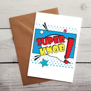 super knob occasion card by Beautifully Obscene