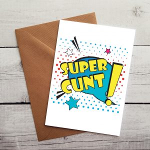 super cunt occasion card by Beautifully Obscene