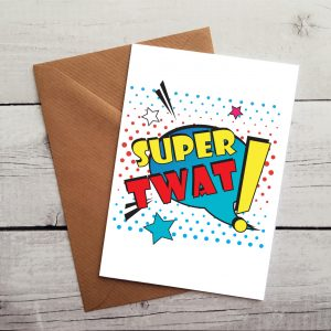 super twat occasion card by Beautifully Obscene