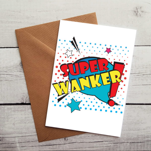 super wanker occasion card by Beautifully Obscene