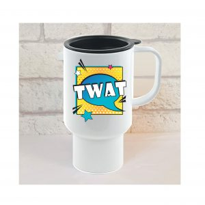 twat travel mug by Beautifully Obscene