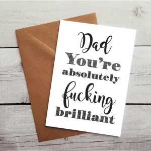 dad you are fucking brilliant card by Beautifully Obscene