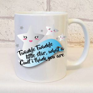 twinkle twinkle cunt mug by Beautifully Obscene