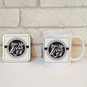 funny gift set sup up & fuck off mug and coaster set