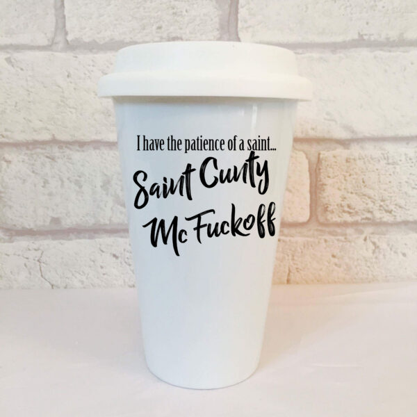 saint cunty mcfuckoff travel mug by Beautifully Obscene