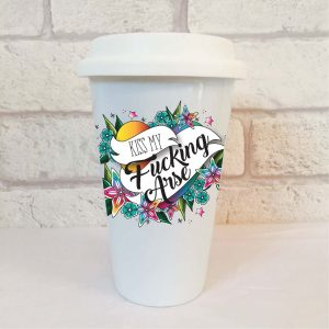 kiss my fucking arse travel mug by Beautifully Obscene