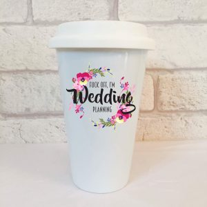 wedding planning travel mug by Beautifully Obscene