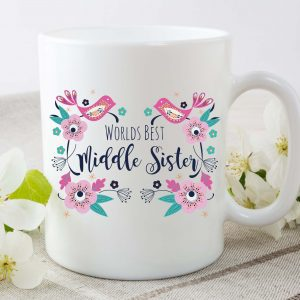 worlds best middle sister mug by Beautifully Obscene