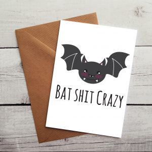 bat shit crazy card by Beautifully Obscene