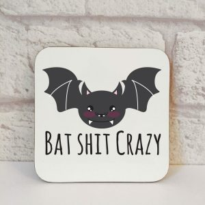 bat shit crazy coaster