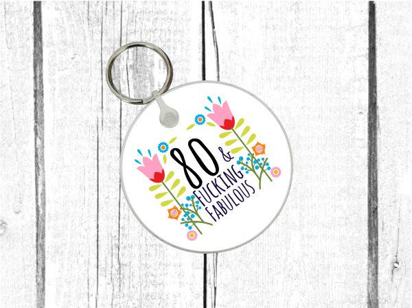 swearing 80th keyring by Beautifully Obscene