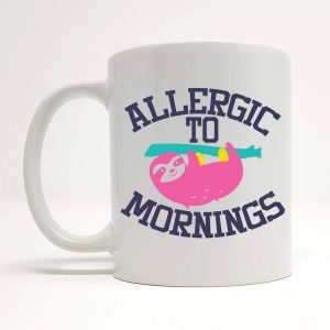 allergic to mornings mug by Beautifully Obscene