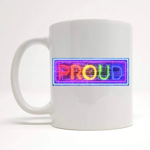 proud pride mug by Beautifully Obscene