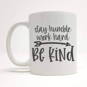 stay humble coffee mug by Beautifully Obscene