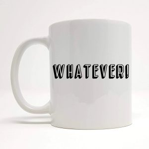 whatever mug by Beautifully Obscene