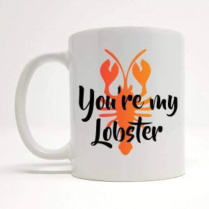 you're my lobster mug by Beautifully Obscene