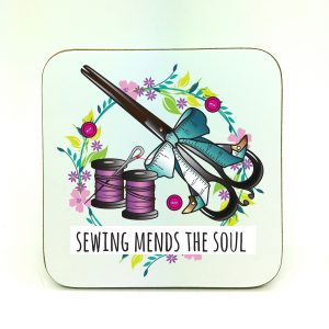 sewing mends the soul coaster