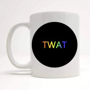 twat mug by Beautifully Obscene