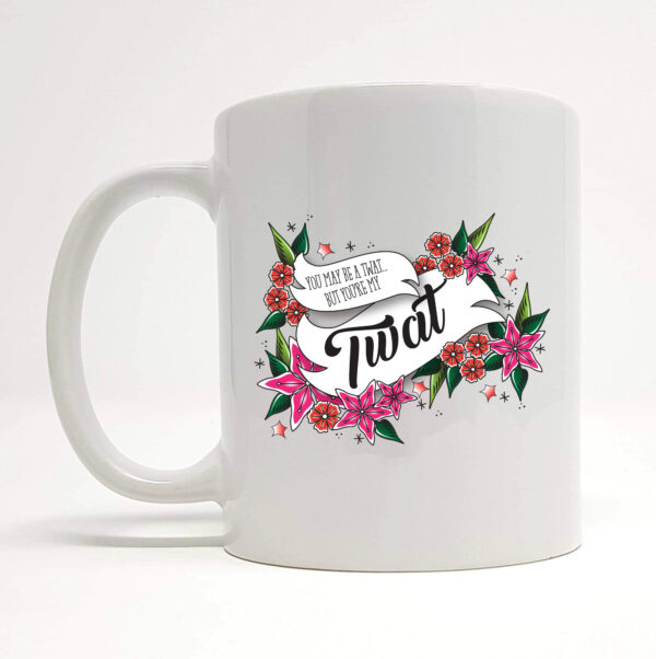 you-may-be-a-twat-mug