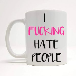 i fucking hate people mug by Beautifully Obscene