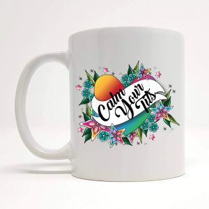 calm your tits funny mug by Beautifully Obscene