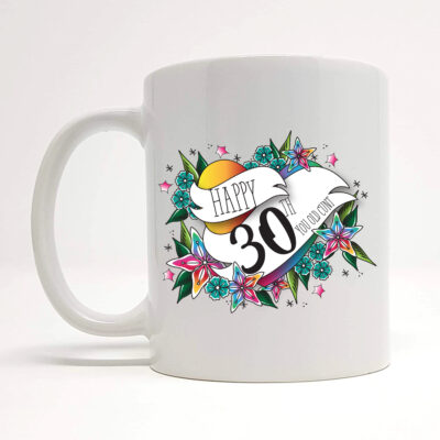happy 30th you old cunt mug gift by Beautifully Obscene