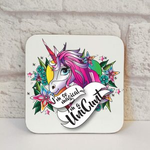 i'm so magical I'm a unicunt coaster by Beautifully Obscene