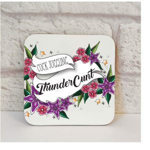 cock juggling thundercunt coaster by Beautifully Obscene