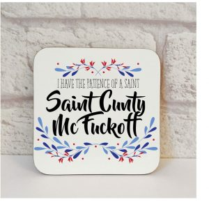 saint cunty mcfuckoff coaster by Beautifully Obscene