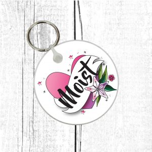 moist keyring gift by Beautifully Obscene